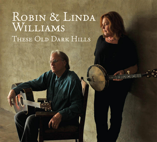 These Old Dark Hills, Robin and Linda Williams